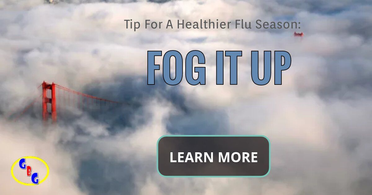 tips for a healthier flu season fog it up https://germzbegone.com probiotic fog service