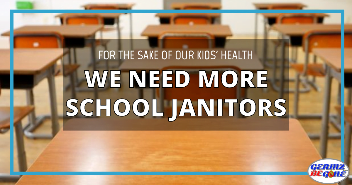we need more school janitors https://germzbegone.com